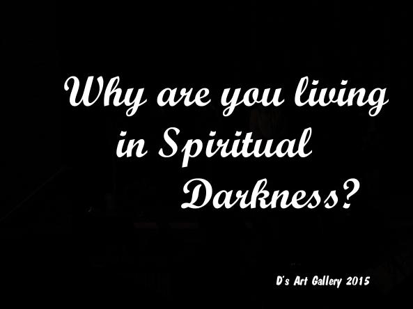LIVING IN SPIRITUAL DARKNESS (Photo by Pastor Davis)