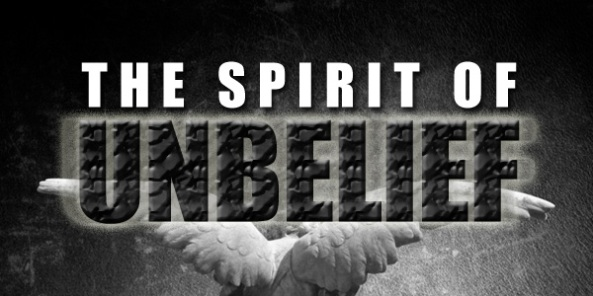 The-Spirit-of-Unbelief